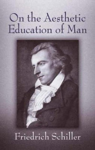On the Aesthetic Education of Man - Friedrich Schiller