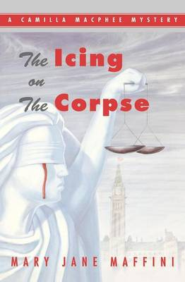 The Icing on the Corpse - Mary Jane Maffini