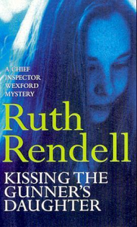 Kissing the gunner's daughter - Ruth Rendell