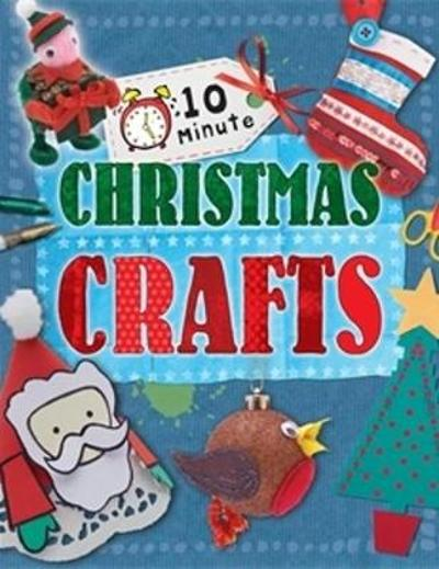 10 Minute Crafts: for Christmas - Annalees Lim