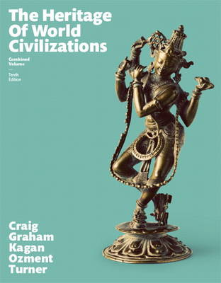 The Heritage of World Civilizations - Albert M. Craig