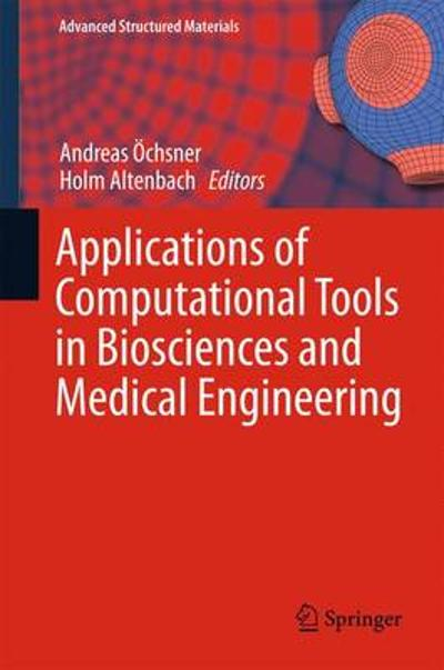 Applications of Computational Tools in Biosciences and Medical Engineering - Andreas OEchsner