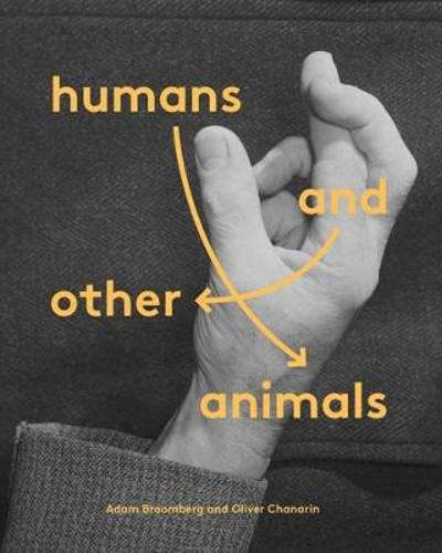 Humans and Other Animals - Adam Broomberg