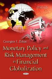 Monetary Policy & Risk Management in Financial Globalization - Georgios I Zekos