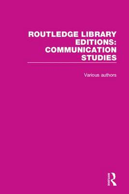 Routledge Library Editions: Communication Studies - Various
