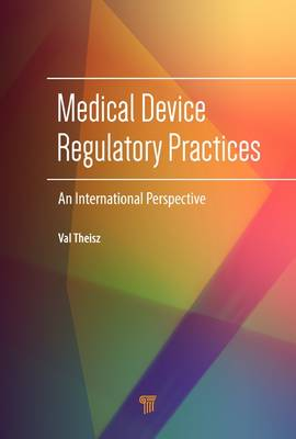 Medical Device Regulatory Practices - Val Theisz
