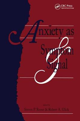 Anxiety as Symptom and Signal - Steven P. Roose