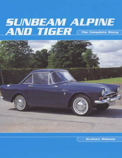 Sunbeam Alpine and Tiger - Graham Robson