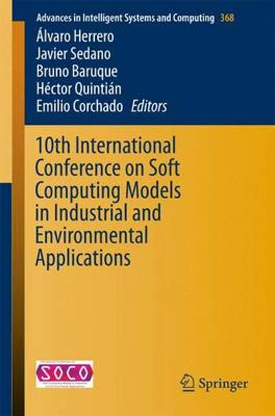 10th International Conference on Soft Computing Models in Industrial and Environmental Applications - Alvaro Herrero