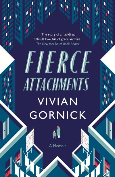 Fierce attachments - Vivian Gornick