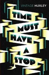 Time Must Have a Stop - Aldous Huxley