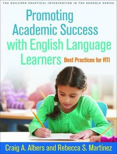 Promoting Academic Success with English Language Learners - Craig A. Albers