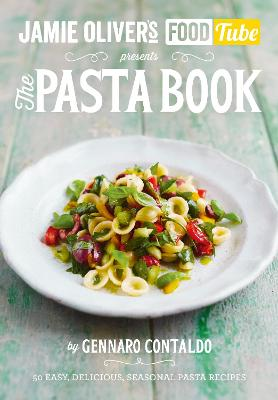 Jamie's Food Tube: The Pasta Book - Gennaro Contaldo