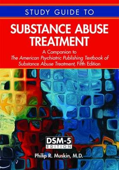 Study Guide to Substance Abuse Treatment - Philip R. Muskin