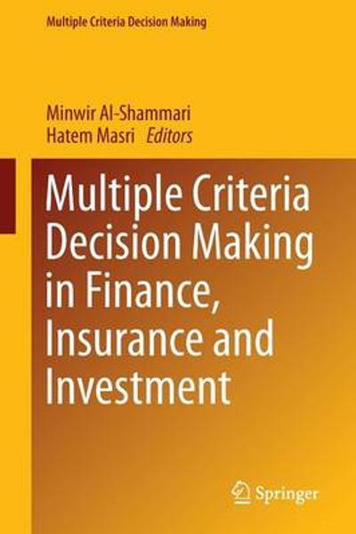 Multiple Criteria Decision Making in Finance, Insurance and Investment - Minwir Al-Shammari