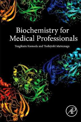 Biochemistry for Medical Professionals - Tsugikazu Komoda