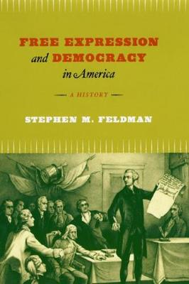 Free Expression and Democracy in America - Stephen M. Feldman