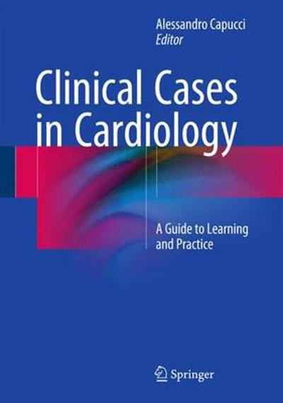 Clinical Cases in Cardiology - Alessandro Capucci
