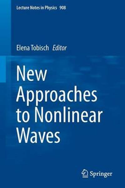 New Approaches to Nonlinear Waves - Elena Tobisch