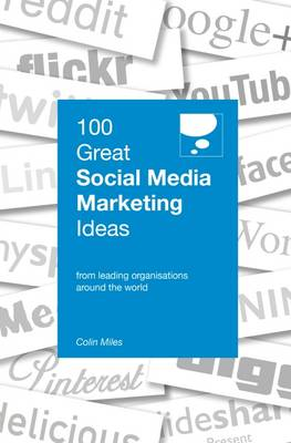 100 Great Social Media Marketing Ideas - Colin Miles
