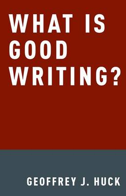 What is Good Writing? - Geoffrey Huck