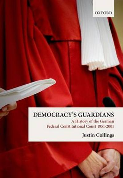 Democracy's Guardians - Justin Collings