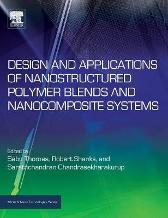 Design and Applications of Nanostructured Polymer Blends and Nanocomposite Systems - Sabu Thomas Robert Shanks Sarath Chandran