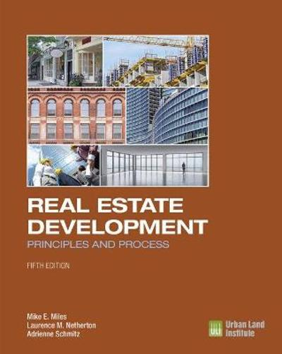Real Estate Development - 5th Edition - Mike E. Miles