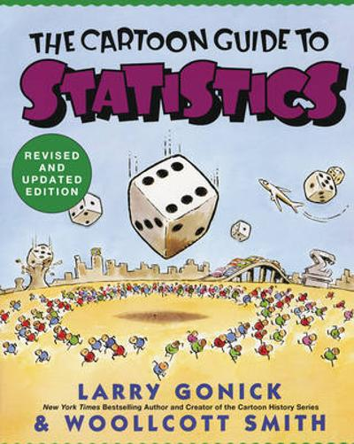 Cartoon Guide to Statistics - Larry Gonick