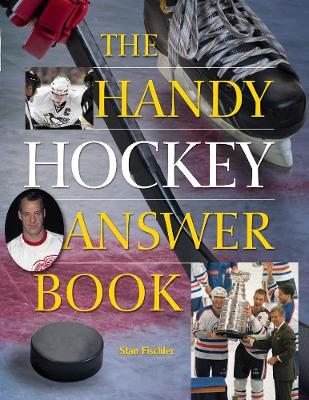 The Handy Hockey Answer Book - Stan Fischler