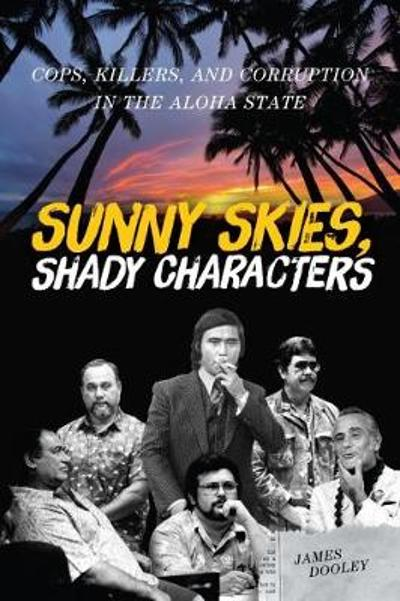Sunny Skies, Shady Characters - James Dooley