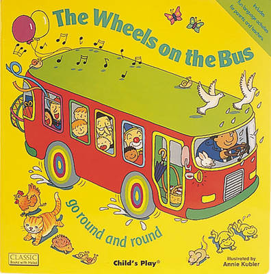 The Wheels on the Bus Go Round and Round - Annie Kubler