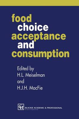 Food Choice, Acceptance and Consumption - H. J. H. MacFie