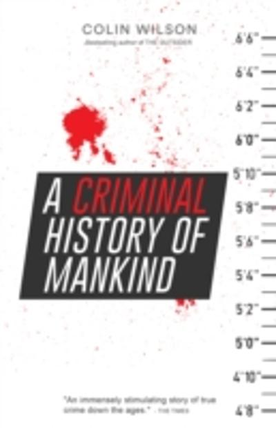 Criminal History of Mankind - Colin Wilson