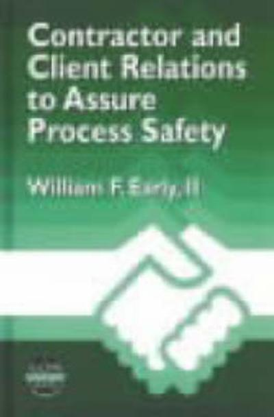 Contractor and Client Relations to Assure Process Safety - William F. Early