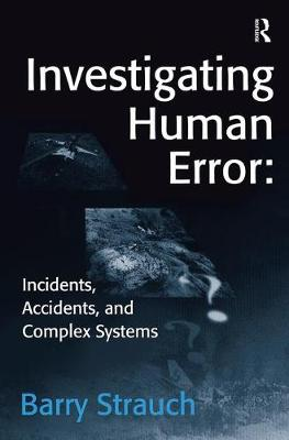 Investigating Human Error - Barry Strauch