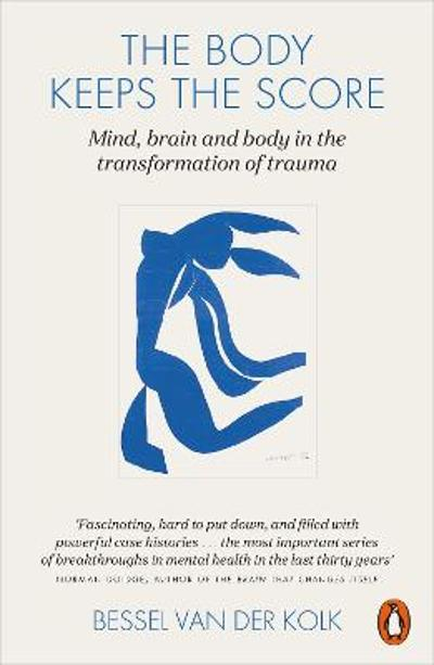 The Body Keeps the Score - Bessel A. Van der Kolk