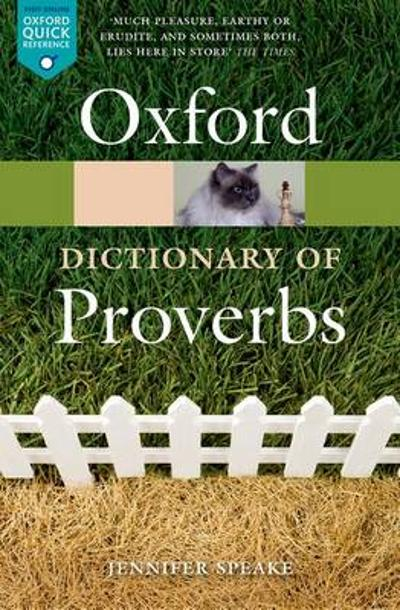 Oxford Dictionary of Proverbs - Jennifer Speake