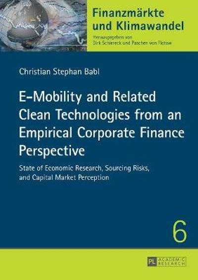 E-Mobility and Related Clean Technologies from an Empirical Corporate Finance Perspective - Christian Babl