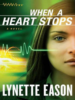 When a Heart Stops - Lynette Eason