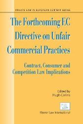The Forthcoming EC Directive on Unfair Commercial Practices - Hugh Collins