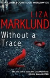Without a Trace - Liza Marklund