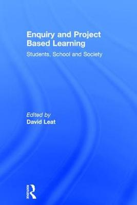Enquiry and Project Based Learning: - David Leat