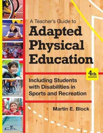 A Teacher's Guide to Adapted Physical Education - Martin E. Block