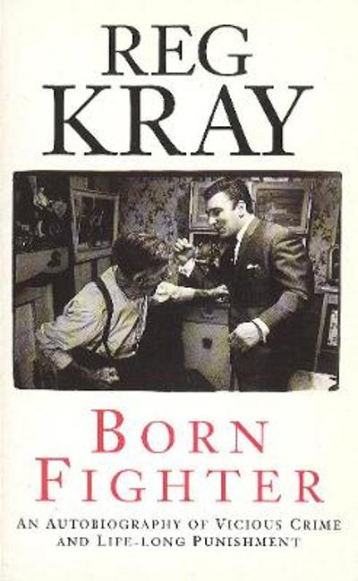 Born Fighter - Reg Kray