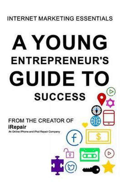 A Young Entrepreneur's Guide To Success - Zakir Miah