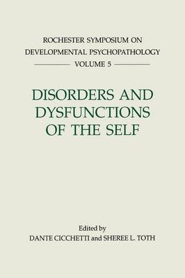 Disorders and Dysfunctions of the Self - Dante Cicchetti