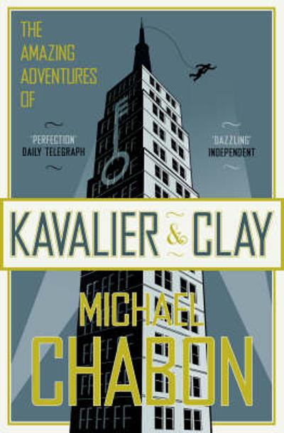 The amazing adventures of Kavalier and Clay - Michael Chabon