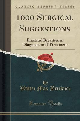 1000 Surgical Suggestions - Walter Max Brickner