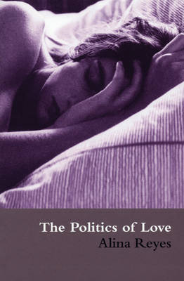 Politics of Love - Alina Reyes